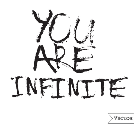 inspiring: Watercolor motivation, inspirational quote. Vector isolated lettering with you are infinite inscription. Unique hand drawn rough typography.