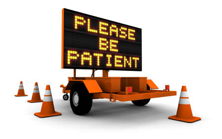 High resolution 3D render of construction sign message board and cones. Please Be Patient. - 3D illustration isolated on white background.  Stock Photo