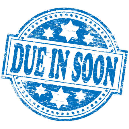 due: DUE IN SOON Rubber Stamp