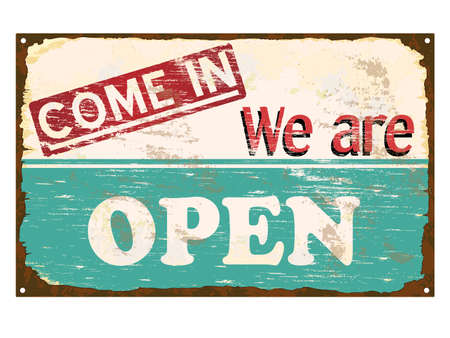 Come in we are open rusty old enamel sign Illustration