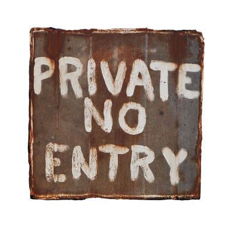 tatty: Isolated rusty and battered metal sign. Private no entry