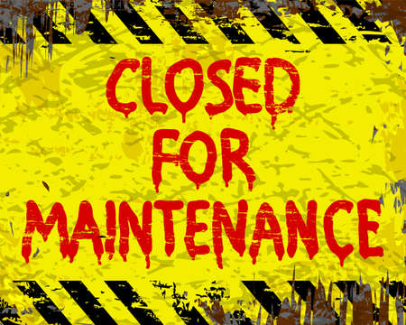 fade out: Closed for maintenance painted grungy enamel metal sign