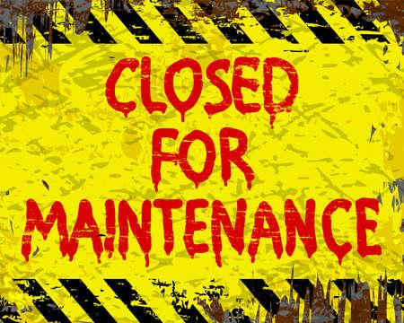 dangerous construction: Closed for maintenance painted grungy enamel metal sign