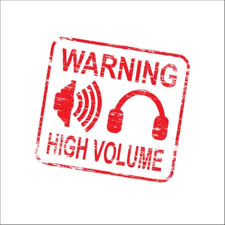 volume: Warning high volume grungy rubber stamp symbol illustration