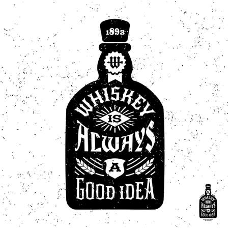 """botella de licor: etiqueta de la tipograf�a monocromo inconformista vintage, insignia """"whisky es siempre una buena idea"""" para el cartel flayer o una camiseta impresa con una botella"""