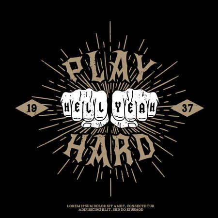 monochrome hipster vintage label , badge , logotype  play hard, hell yeah  for your tattoo or t-shirt print with fist , star burst