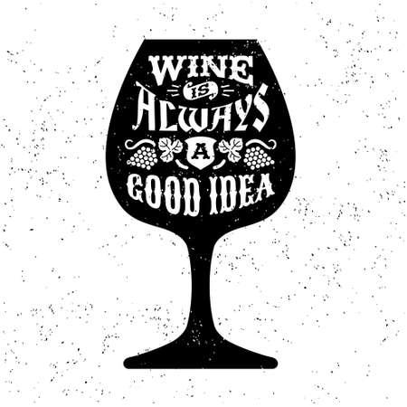 """Etiqueta de la vendimia en blanco y negro de la tipografía inconformista, insignia """"el vino es siempre una buena idea"""" para el cartel o flayer camiseta de la impresión con el vidrio Foto de archivo - 45352196"""