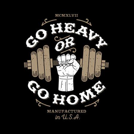 """monochromatyczny siłownia kulturystyka hipster rocznika etykieta, odznaka """"przejść ciężki lub wrócić do domu"""" dla flayer plakat logo lub t-shirt z nadrukiem ramienia i ręki hantle Logo"""