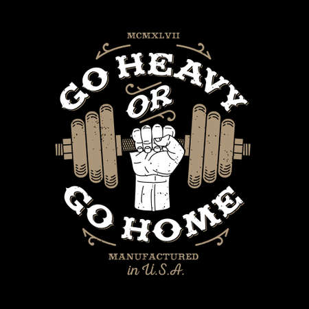 barbell: monochrome fitness bodybuilding hipster vintage label , badge  go heavy or go home  for flayer poster logo or t-shirt print with arm hand and dumbbell