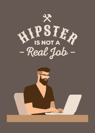 flat vintage poster Hipster is not a real job with bearded stylish man, glasses, laptop and  crest label badge or logo ( T-Shirt Print )