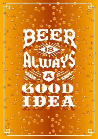 vintage poster: lettering typography hipster vintage poster, t-shirt print or flayer  beer is always a good idea