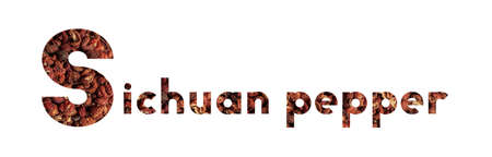 The word Sichuan Pepper with dried sichuan pepper isolated on white