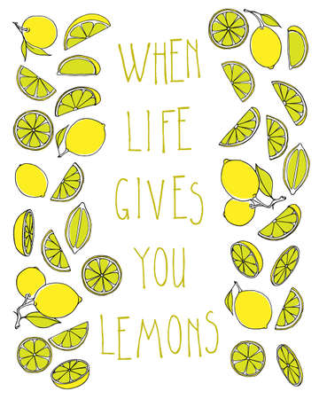 sourness: Vector card with hand drawn lemon fruits and slices illustrating famous proverb - When life gives you lemons, make lemonade. Beautiful design elements. Illustration