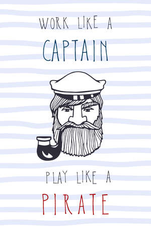 peaked: Vector card with hand drawn head of a sailor with smoking pipe, peaked cap and inspiring quote. Vector illustration of manly seaman. Heavy contour, graphic style. Room decor.