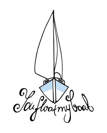 scheda con barca a vela e preventivo scritto si fa galleggiare mia barca. calligramma, perfetto per il giorno di San Valentino. Vettoriali