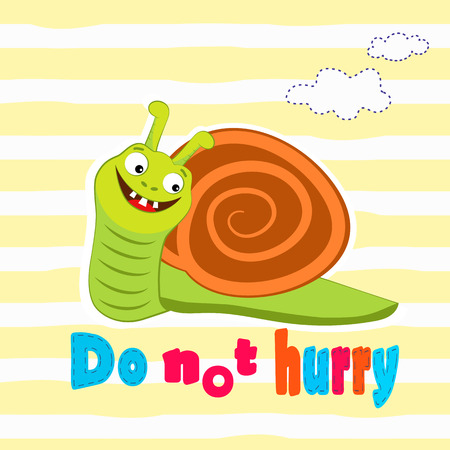 cochlea: Cut snail cartoon with do not hurry message. T-shirt design vector illustration Illustration