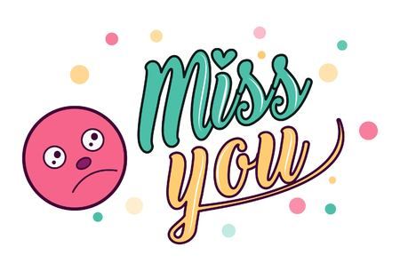 Vector illustration. Lettering miss you and sad smiley cartoon face sticker.