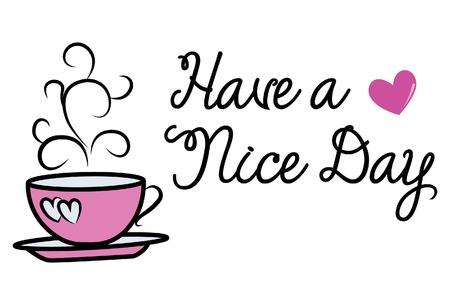 Ilustración de dibujos animados de vector. Taza de té rosa. Letras de texto motivacional que tengas un buen día. Ilustración de vector