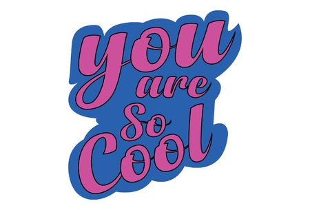 You are so cool. Sticker for social media content. Vector illustration design.