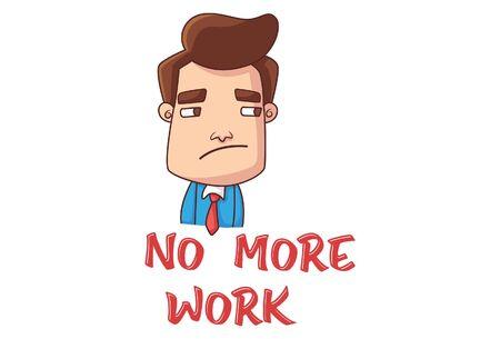 Vector cartoon illustration of office employee saying no more work. Isolated on white background. Ilustração