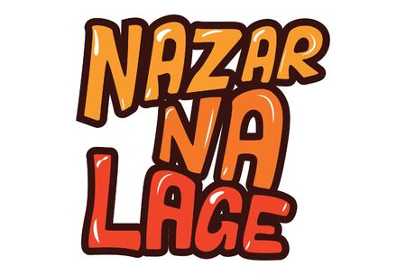 Vector cartoon illustration of text sticker. Nazar na lage hindi text translation - Dont look. Isolated on white background.