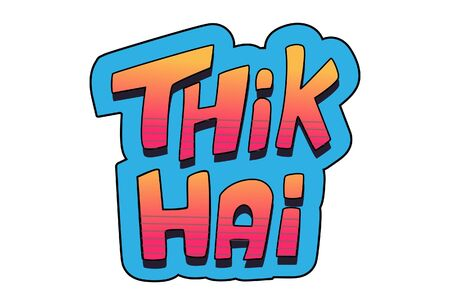 Vector cartoon illustration of text sticker. Thik hai Hindi text translation - okay. Isolated on white background.