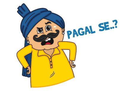 Vector cartoon illustration of haryanvi man. Pagal se text translation - are you mental. Isolated on white background.