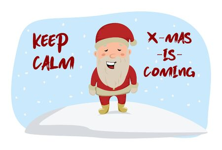 Vector cartoon illustration of smiling Santa Claus. Lettering text keep calm Xmas is coming. Isolated on white background. Ilustração