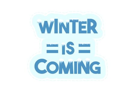 Vector cartoon illustration of winter is coming text sticker. Isolated on white background.