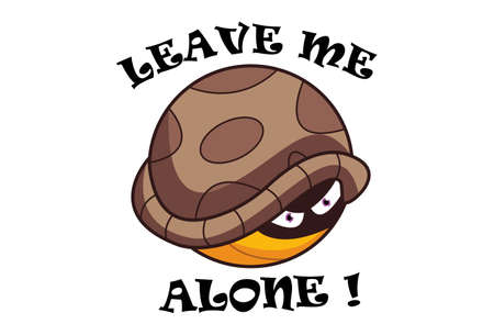 Vector cartoon illustration of a turtle hiding in shell. Lettering text- leave me alone. Isolated on white background. Illustration