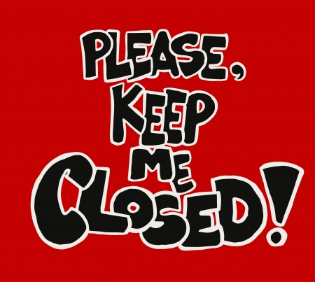 A red and black sign writing please keep me closed suitable to be placed over doors and entrances to prevent from being kept open. Vector