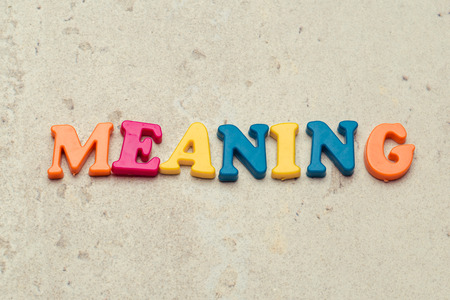 meaning word in colorful letters. meaning concept.