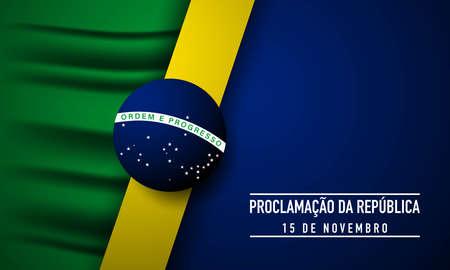 Brazil Republic Day Background. Translate : Proclamation of the Republic, November 15. Vector Illustration.