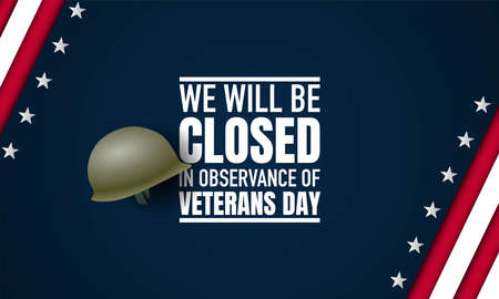 Vector illustration of Veterans Day. We will be closed in observance of Veterans Day.