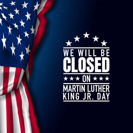Martin Luther King Jr. Day Background. We will be Closed on Martin Luther King Jr. Day. Vector Illustration.