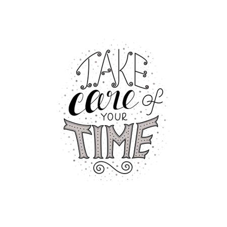 Hand-drawn vector lettering on the white background - take care of your time