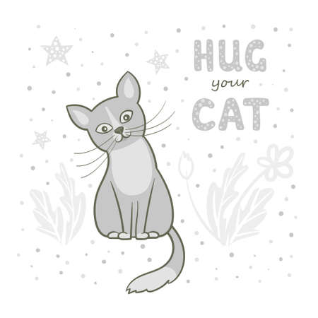 Vector illustration, a cartoon cute gray cat on a white background with flowers, dots and stars. Lettering hud your cat.