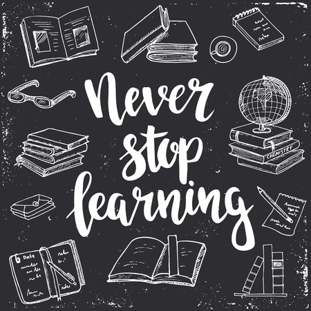 Never Stop Learning.  Hand drawn typography poster. T shirt hand lettered calligraphic design. Inspirational vector typography.