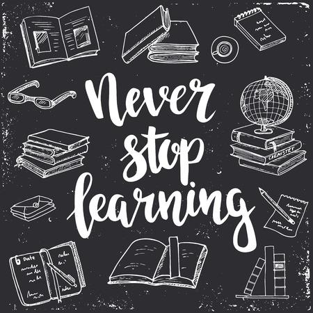 Nunca dejes de aprender. Dibujado a mano cartel de la tipografía. Camiseta de mano con letras de diseño caligráfico. tipografía vector inspirada. Ilustración de vector