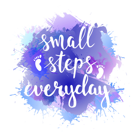 Small steps everyday. Hand drawn typography poster. T shirt hand lettered calligraphic design. Inspirational vector typography. Vectores