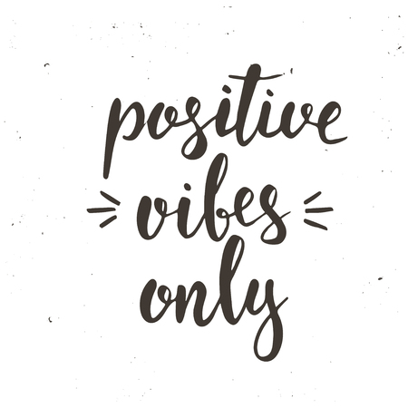 vibes: Positive Vibes Only. Hand drawn typography poster. T shirt hand lettered calligraphic design. Inspirational vector typography