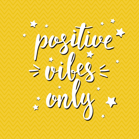 vibes: Positive vibes only. Hand drawn typography poster. T shirt hand lettered calligraphic design. Inspirational vector typography.