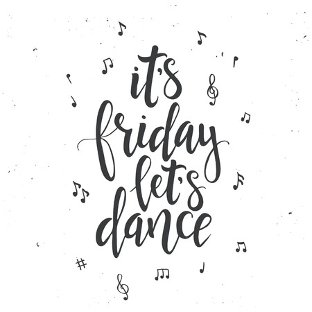 t's Friday let's Dance. Hand drawn typography poster. T shirt hand lettered calligraphic design. Inspirational vector typography. Vetores