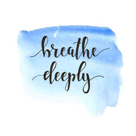 Respirer profondément. T-shirt main lettrage conception calligraphique. Inspirational typographie vecteur. Vector illustration.