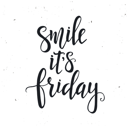 Smile it is Friday, Hand drawn typography poster. T shirt hand lettered calligraphic design. Inspirational vector typography. 일러스트