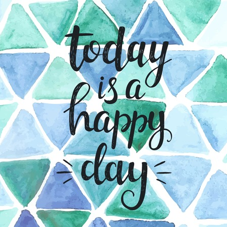 Today is a happy day. Conceptual handwritten phrase. Hand drawn typography poster.T shirt hand lettered calligraphic design. Inspirational vector typography