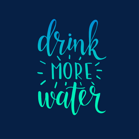 hand lettered: Drink more water. Hand drawn typography poster. T shirt hand lettered calligraphic design. Inspirational vector typography.