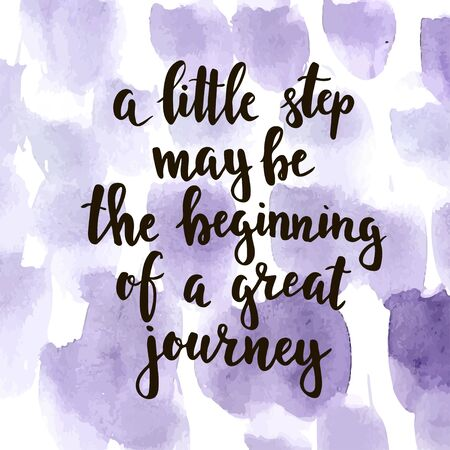 A little step may be the beginning of a great journey. Hand drawn typography poster. T shirt hand lettered calligraphic design. Inspirational vector typography Illusztráció