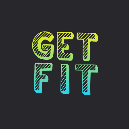 Get fit. Hand drawn typography poster. T shirt hand lettered calligraphic design. Inspirational vector typography. Ilustração