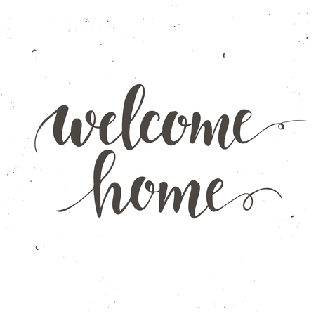 Welcome home. Conceptual handwritten phrase. T shirt hand lettered calligraphic design. Inspirational vector typography.